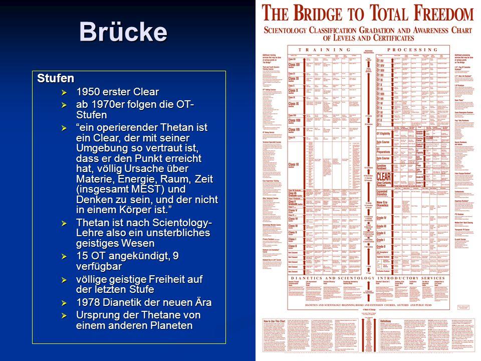 """Brücke Stufen  1950 erster Clear  ab 1970er folgen die OT- Stufen  """"ein operierender Thetan ist ein Clear, der mit seiner Umgebung so vertraut ist,"""