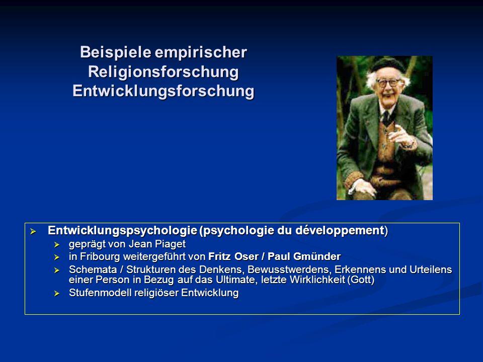  Entwicklungspsychologie (psychologie du développement)  geprägt von Jean Piaget  in Fribourg weitergeführt von Fritz Oser / Paul Gmünder  Schemat