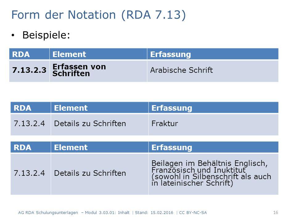 RDAElementErfassung 7.13.2.3 Erfassen von Schriften Arabische Schrift Form der Notation (RDA 7.13) Beispiele: RDAElementErfassung 7.13.2.4Details zu S