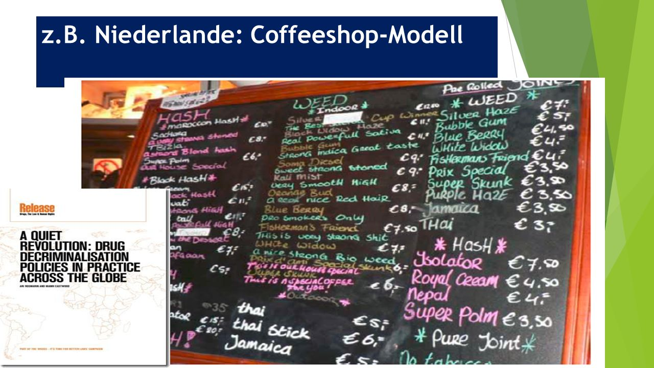 z.B. Niederlande: Coffeeshop-Modell