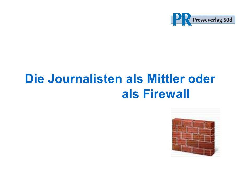 Die Journalisten als Mittler oder als Firewall