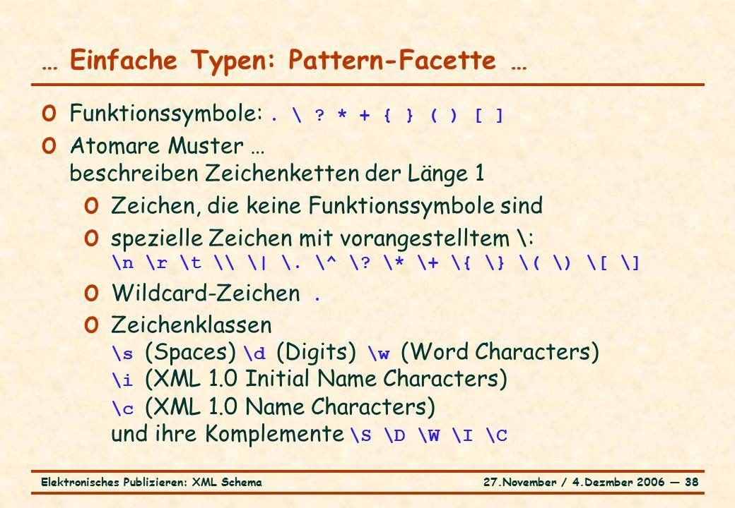 27.November / 4.Dezmber 2006 ― 38Elektronisches Publizieren: XML Schema o Funktionssymbole:.