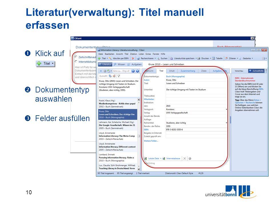 10 Literatur(verwaltung): Titel manuell erfassen  Klick auf  Dokumententyp auswählen  Felder ausfüllen