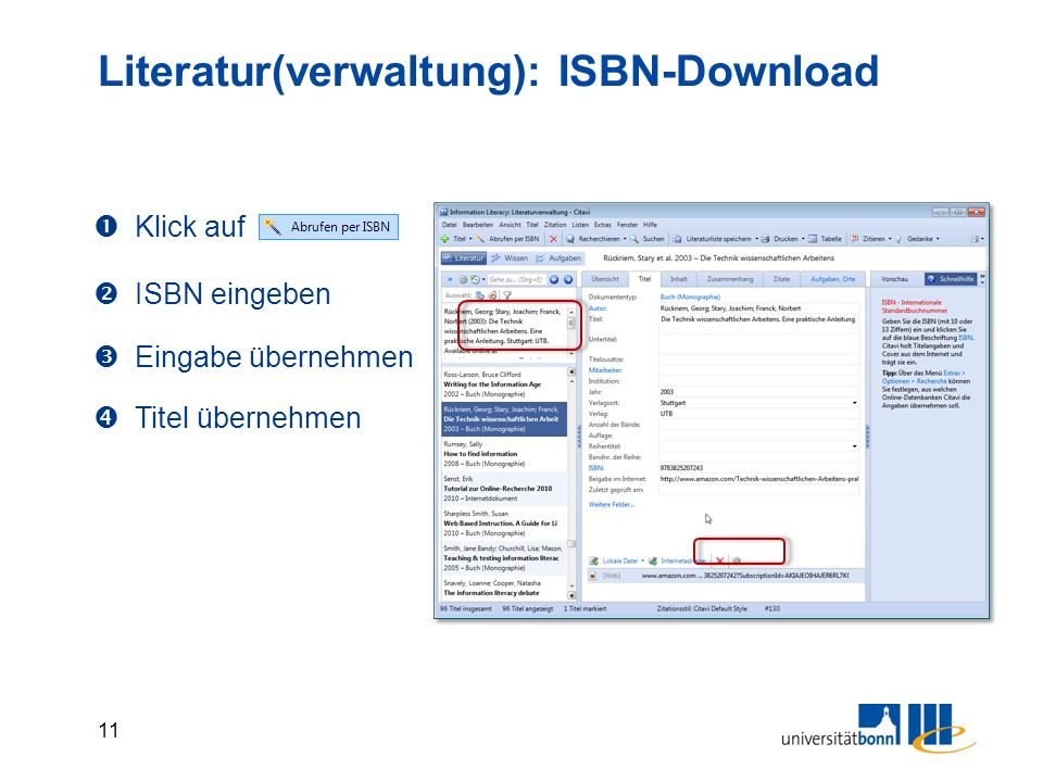 11 Literatur(verwaltung): ISBN-Download  Klick auf  ISBN eingeben  Eingabe übernehmen  Titel übernehmen
