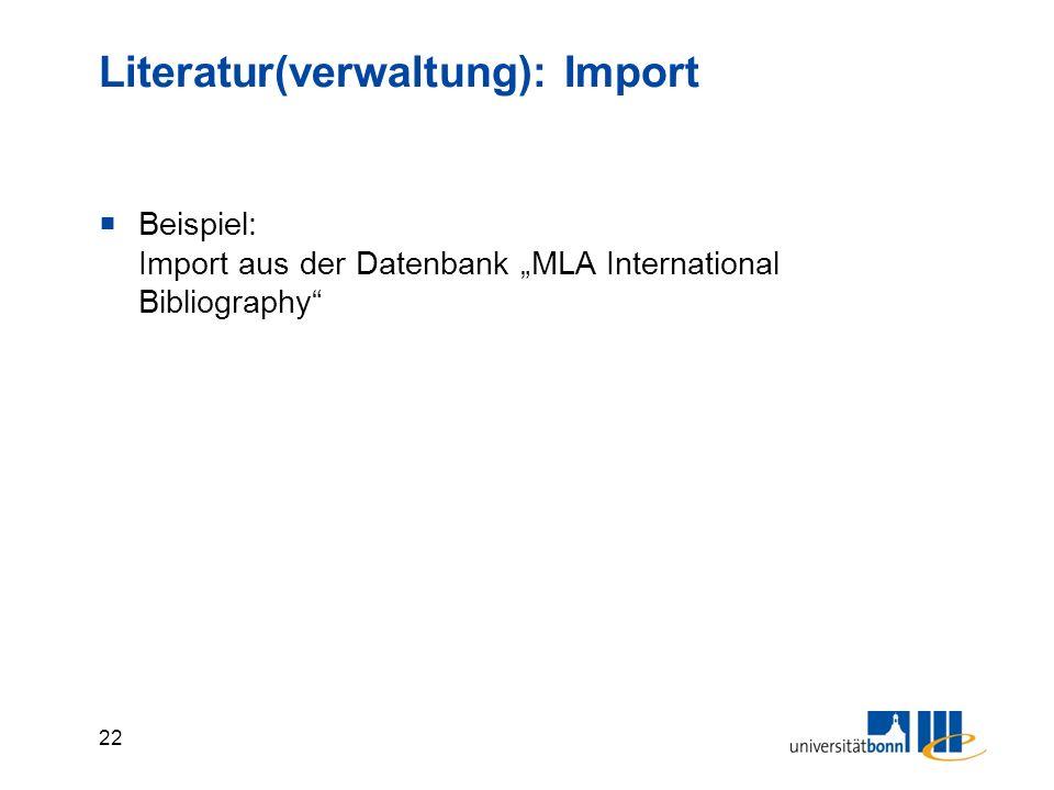 """22 Literatur(verwaltung): Import  Beispiel: Import aus der Datenbank """"MLA International Bibliography"""