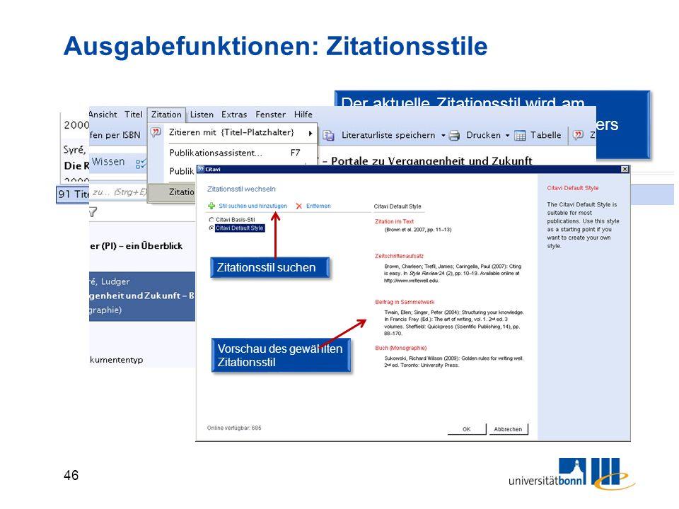 46 Ausgabefunktionen: Zitationsstile Der aktuelle Zitationsstil wird am unteren Rand des Programmfensters angezeigt.