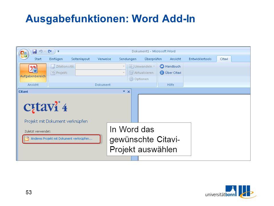 53 Ausgabefunktionen: Word Add-In In Word das gewünschte Citavi- Projekt auswählen