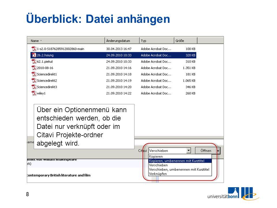 8 Überblick: Datei anhängen Über ein Optionenmenü kann entschieden werden, ob die Datei nur verknüpft oder im Citavi Projekte-ordner abgelegt wird.