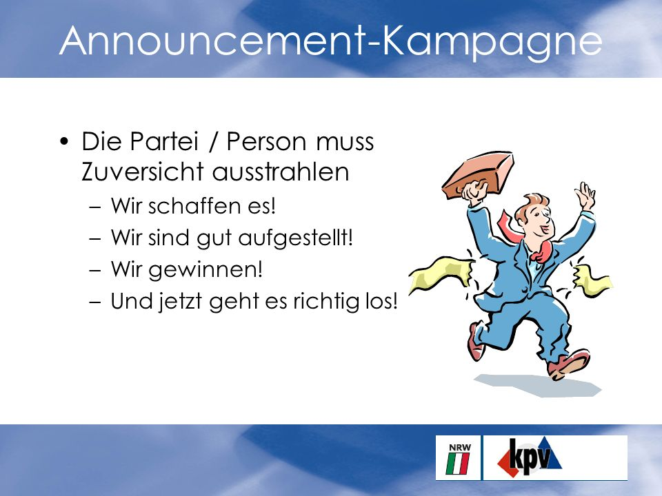 Announcement-Kampagne Die Partei / Person muss Zuversicht ausstrahlen –Wir schaffen es.