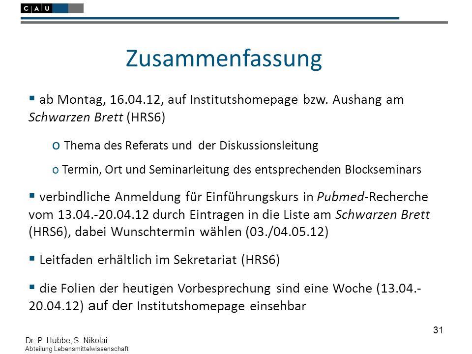 31 Zusammenfassung Dr. P. Hübbe, S. Nikolai Abteilung Lebensmittelwissenschaft  ab Montag, 16.04.12, auf Institutshomepage bzw. Aushang am Schwarzen