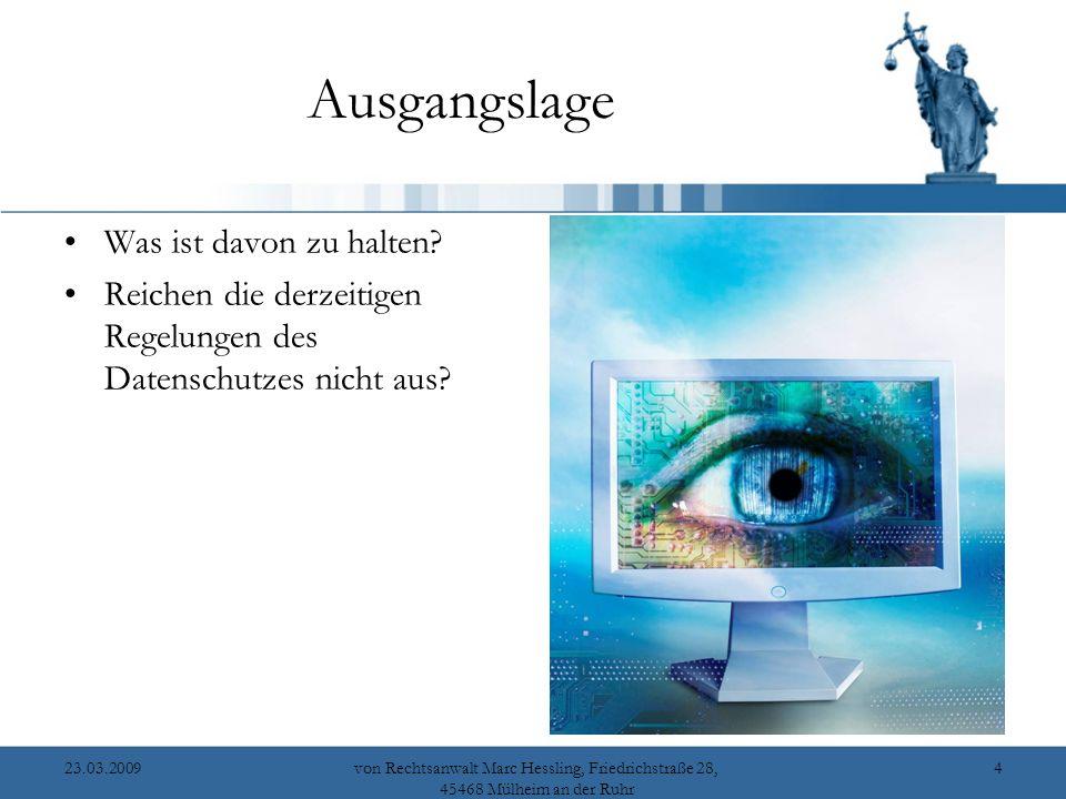 23.03.2009von Rechtsanwalt Marc Hessling, Friedrichstraße 28, 45468 Mülheim an der Ruhr 4 Ausgangslage Was ist davon zu halten.