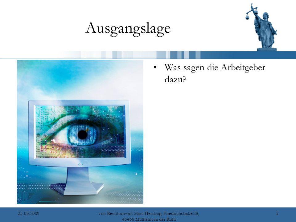 23.03.2009von Rechtsanwalt Marc Hessling, Friedrichstraße 28, 45468 Mülheim an der Ruhr 5 Ausgangslage Was sagen die Arbeitgeber dazu?