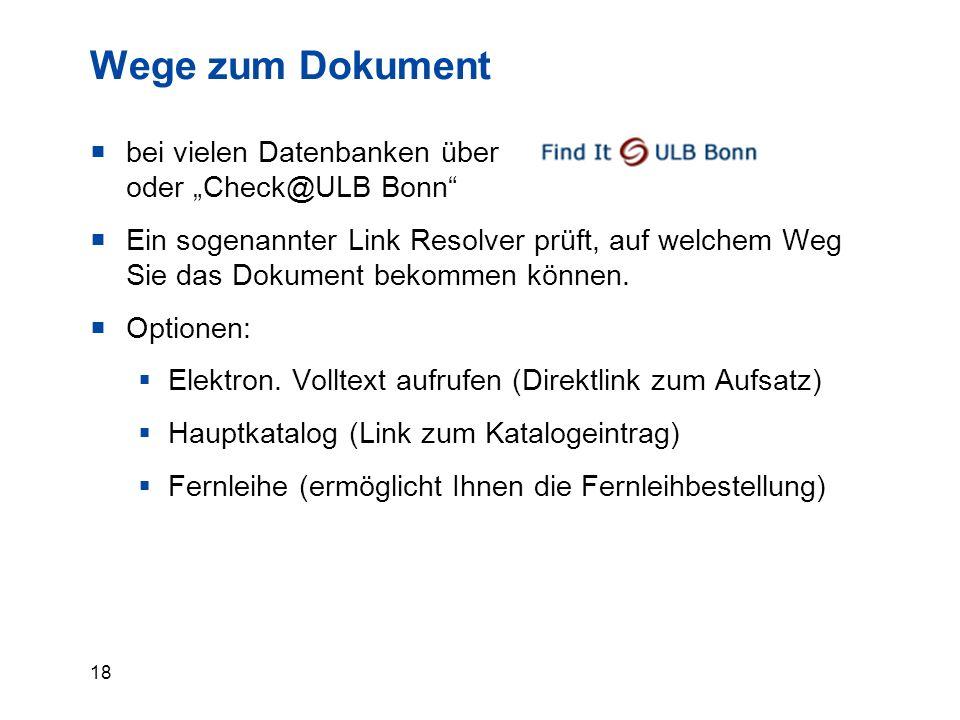 """18 Wege zum Dokument  bei vielen Datenbanken über oder """"Check@ULB Bonn  Ein sogenannter Link Resolver prüft, auf welchem Weg Sie das Dokument bekommen können."""