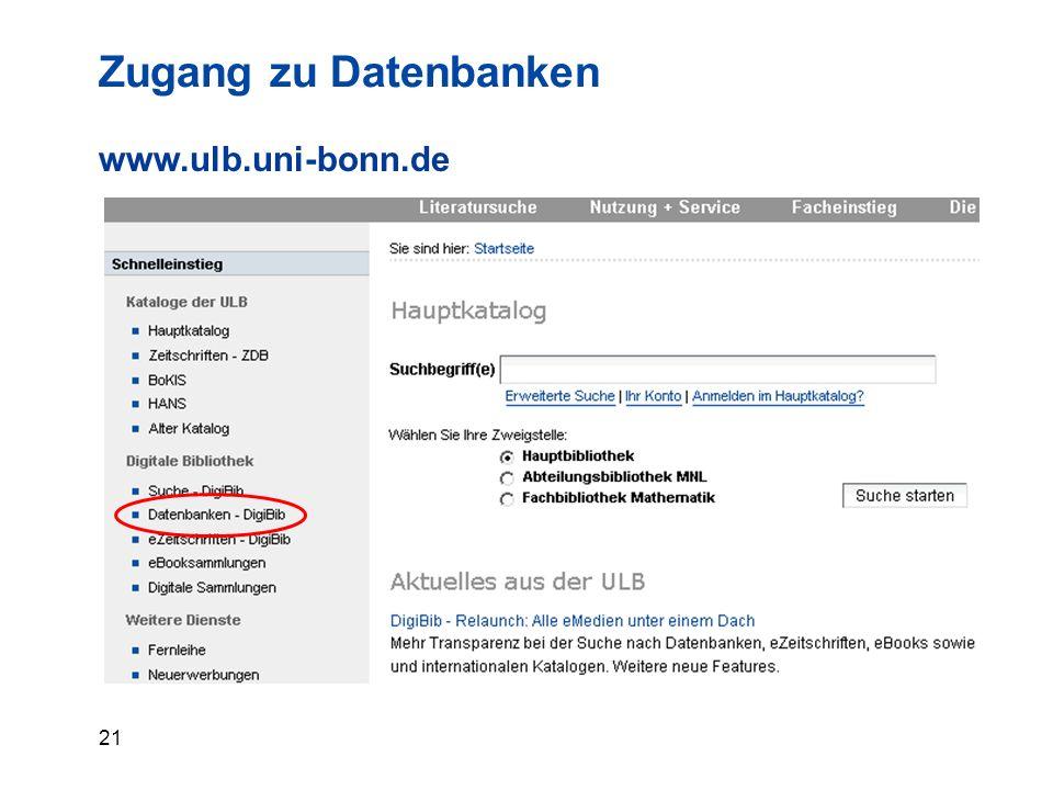 21 Zugang zu Datenbanken www.ulb.uni-bonn.de