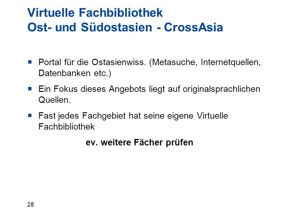 28 Virtuelle Fachbibliothek Ost- und Südostasien - CrossAsia  Portal für die Ostasienwiss.