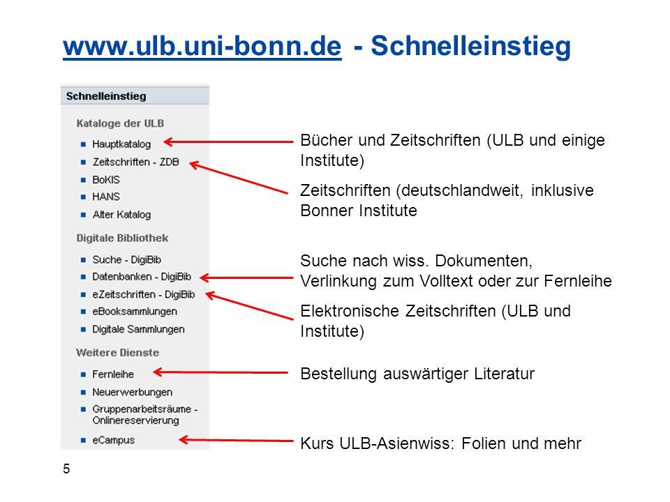 5 www.ulb.uni-bonn.dewww.ulb.uni-bonn.de - Schnelleinstieg Bücher und Zeitschriften (ULB und einige Institute) Zeitschriften (deutschlandweit, inklusive Bonner Institute Suche nach wiss.