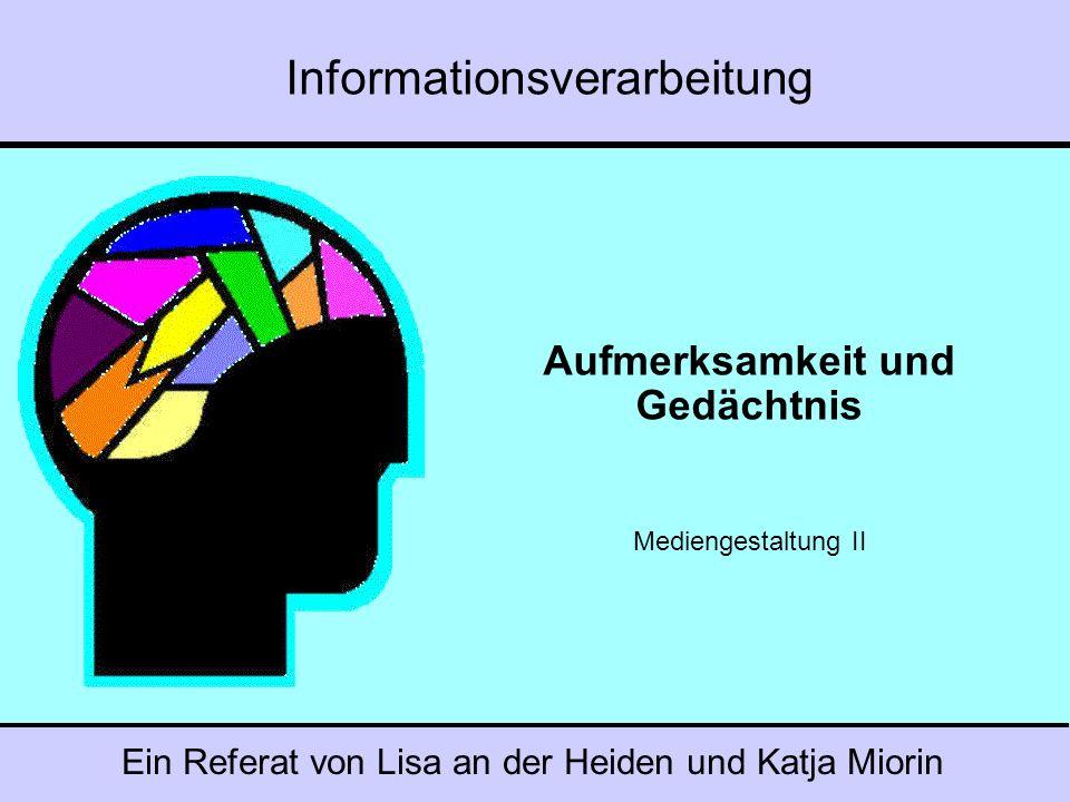 Folie 2 Lisa an der Heiden und Katja Miorin Der Aufbau des Gedächtnis 1)Das sensorische Gedächtnis (hält nur 0,5 bis 2 Sekunden) 2)Das Kurzzeitgedächtnis (KZG) (nur vorläufig, 15- 20 Sekunden) 3)Das Langzeitgedächtnis (LZG) (dauert unbegrenzt an) Quelle: http://arbeitsblaetter.stangl-taller.at/GEDAECHTNIS/Mietzel1.gifhttp://arbeitsblaetter.stangl-taller.at/GEDAECHTNIS/Mietzel1.gif