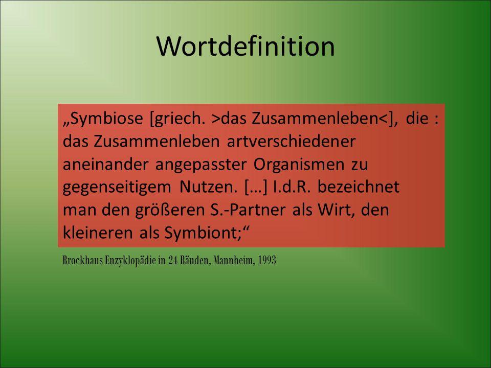"""Wortdefinition Brockhaus Enzyklopädie in 24 Bänden, Mannheim, 1993 """"Symbiose [griech. >das Zusammenleben<], die : das Zusammenleben artverschiedener a"""