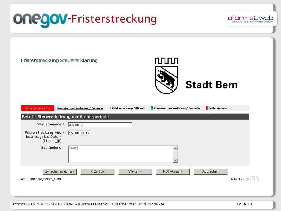 aforms2web & AFORMSOLUTION – Kurzpräsentation Unternehmen und ProdukteFolie 10 Stadt BERN - Fristerstreckung