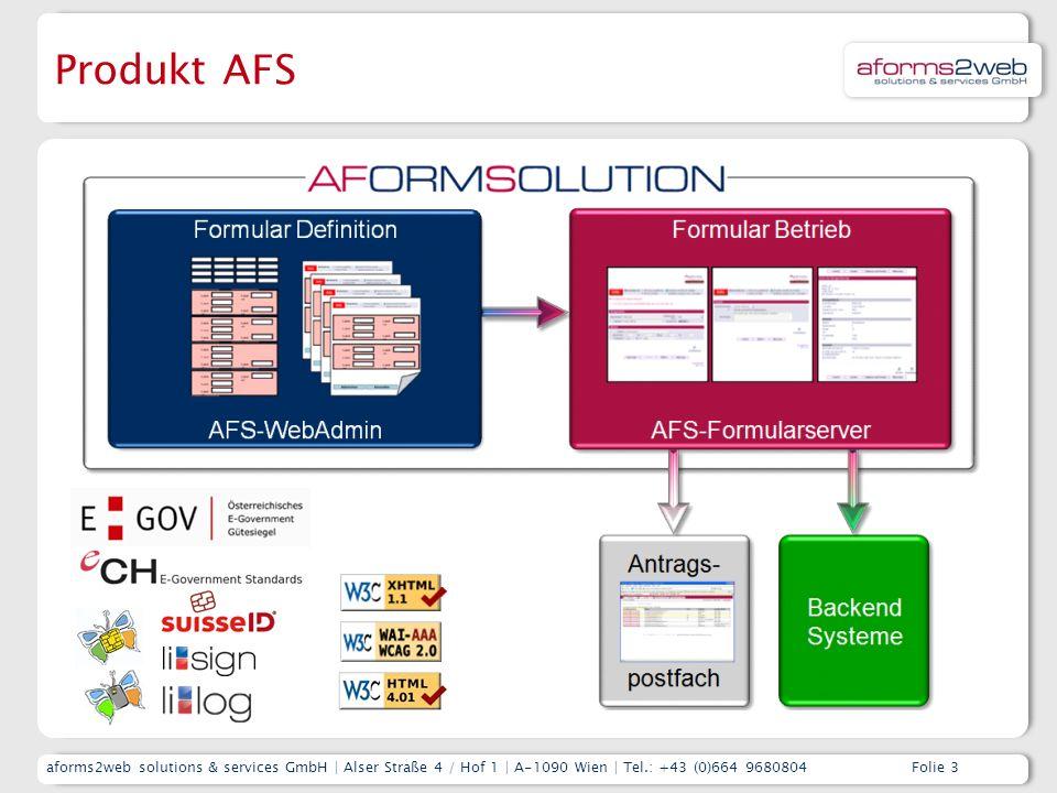 aforms2web solutions & services GmbH | Alser Straße 4 / Hof 1 | A-1090 Wien | Tel.: +43 (0)664 9680804 Folie 3 Produkt AFS
