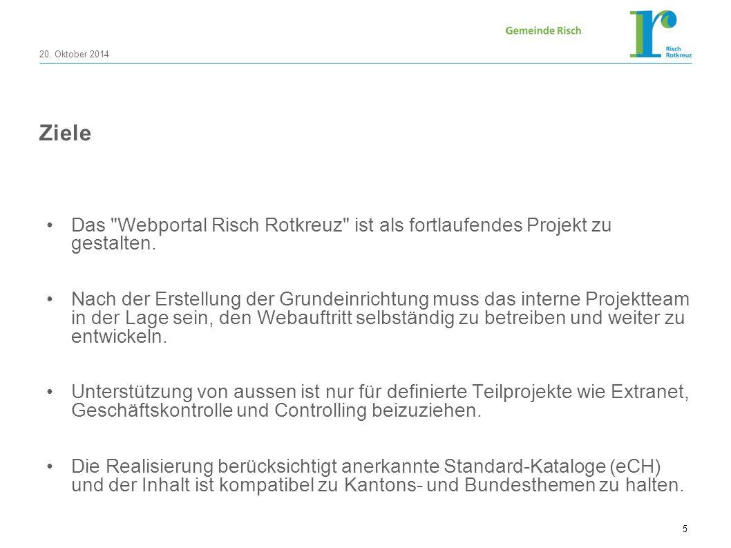 20. Oktober 2014 5 Ziele Das Webportal Risch Rotkreuz ist als fortlaufendes Projekt zu gestalten.