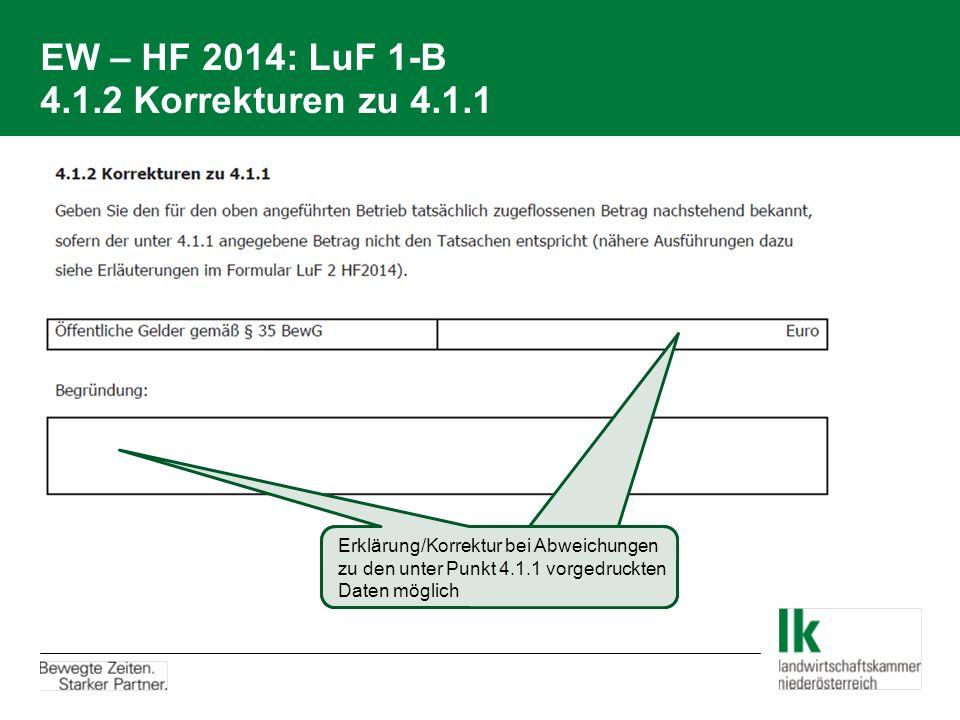 EW – HF 2014: LuF 1-B 4.1.2 Korrekturen zu 4.1.1 Erklärung/Korrektur bei Abweichungen zu den unter Punkt 4.1.1 vorgedruckten Daten möglich