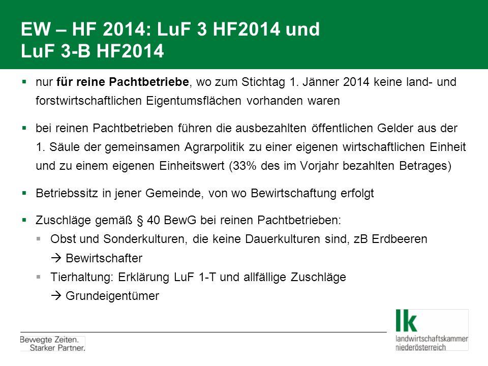 EW – HF 2014: LuF 3 HF2014 und LuF 3-B HF2014  nur für reine Pachtbetriebe, wo zum Stichtag 1. Jänner 2014 keine land- und forstwirtschaftlichen Eige