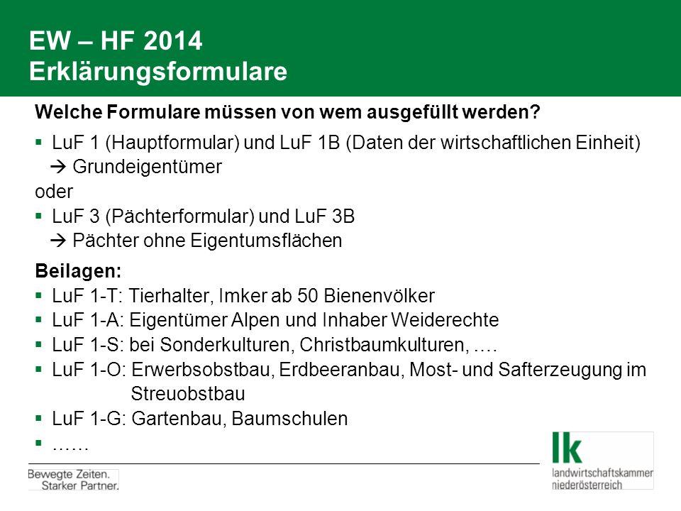 EW – HF 2014 Erklärungsformulare  Welche Formulare müssen von wem ausgefüllt werden?  LuF 1 (Hauptformular) und LuF 1B (Daten der wirtschaftlichen E