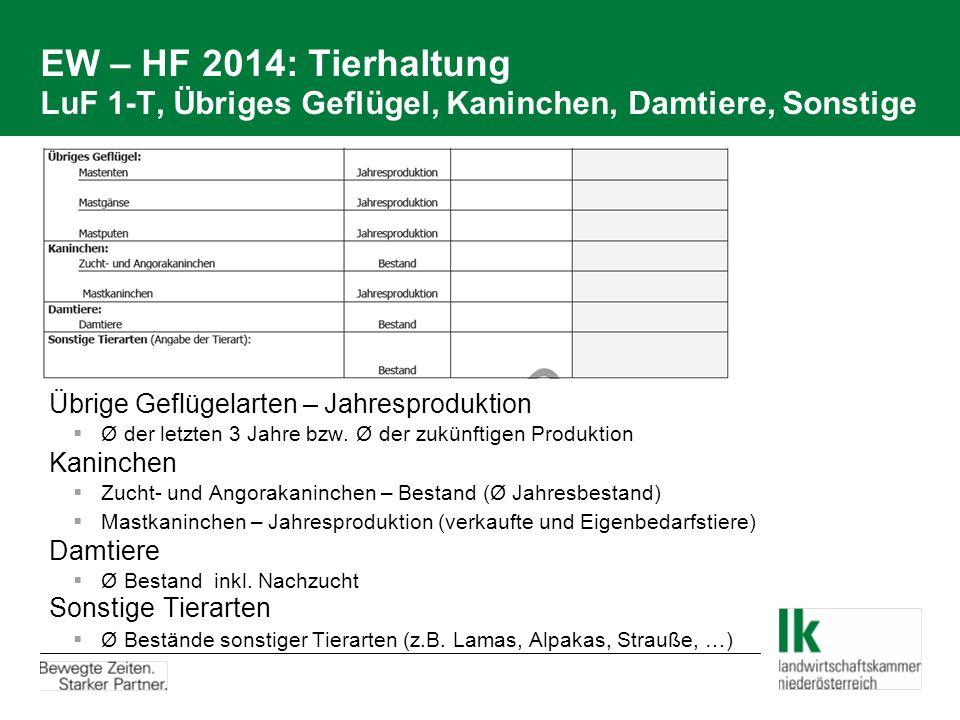 EW – HF 2014: Tierhaltung LuF 1-T, Übriges Geflügel, Kaninchen, Damtiere, Sonstige  Übrige Geflügelarten – Jahresproduktion  Ø der letzten 3 Jahre b