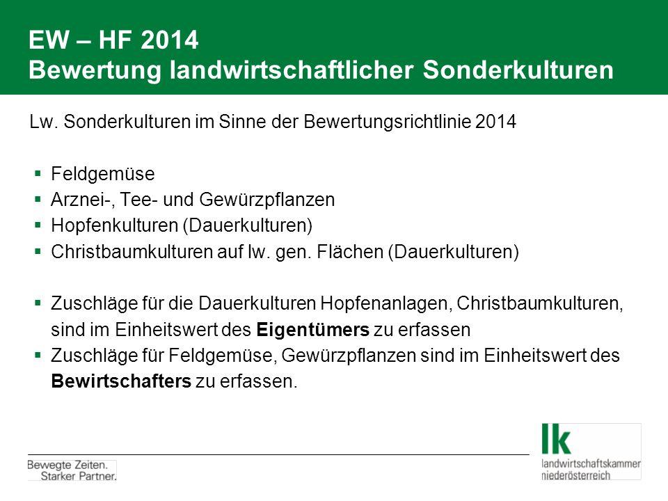 EW – HF 2014 Bewertung landwirtschaftlicher Sonderkulturen Lw. Sonderkulturen im Sinne der Bewertungsrichtlinie 2014  Feldgemüse  Arznei-, Tee- und