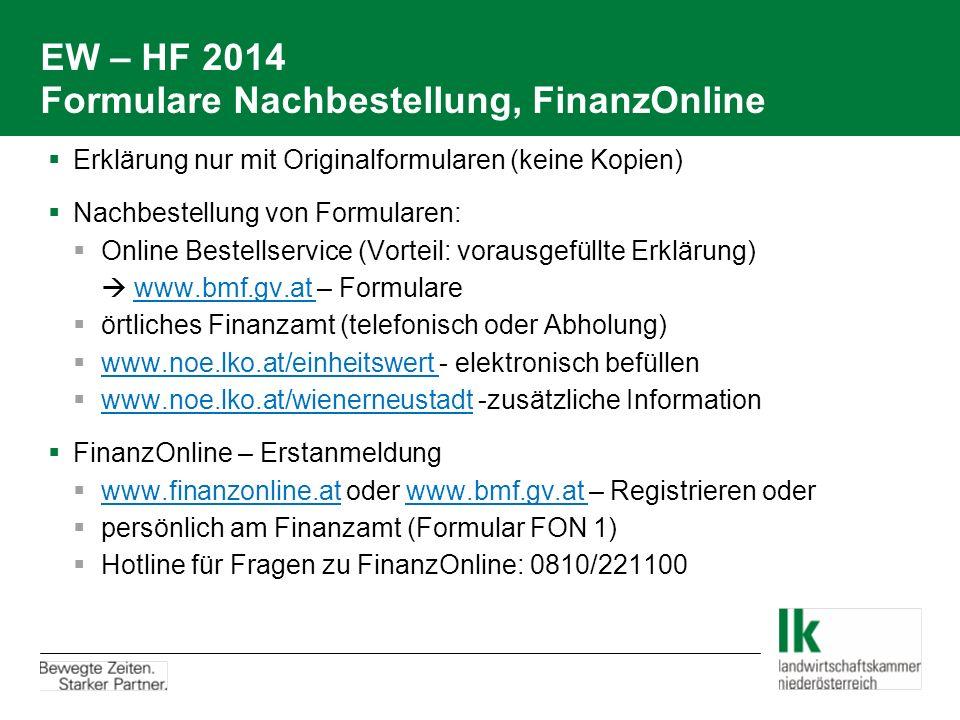 EW – HF 2014 Formulare Nachbestellung, FinanzOnline  Erklärung nur mit Originalformularen (keine Kopien)  Nachbestellung von Formularen:  Online Be