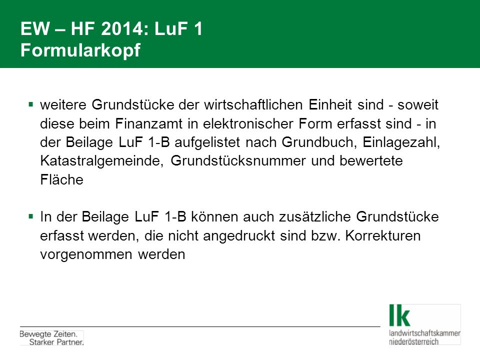 EW – HF 2014: LuF 1 Formularkopf  weitere Grundstücke der wirtschaftlichen Einheit sind - soweit diese beim Finanzamt in elektronischer Form erfasst