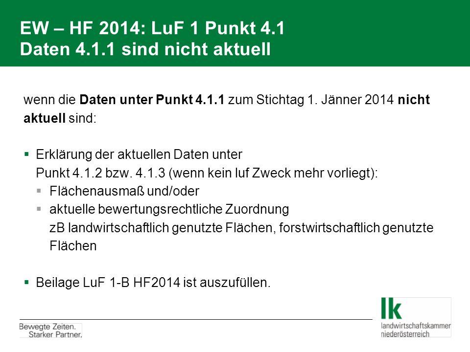 EW – HF 2014: LuF 1 Punkt 4.1 Daten 4.1.1 sind nicht aktuell wenn die Daten unter Punkt 4.1.1 zum Stichtag 1.