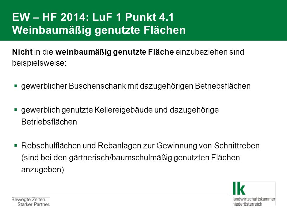 EW – HF 2014: LuF 1 Punkt 4.1 Weinbaumäßig genutzte Flächen Nicht in die weinbaumäßig genutzte Fläche einzubeziehen sind beispielsweise:  gewerbliche