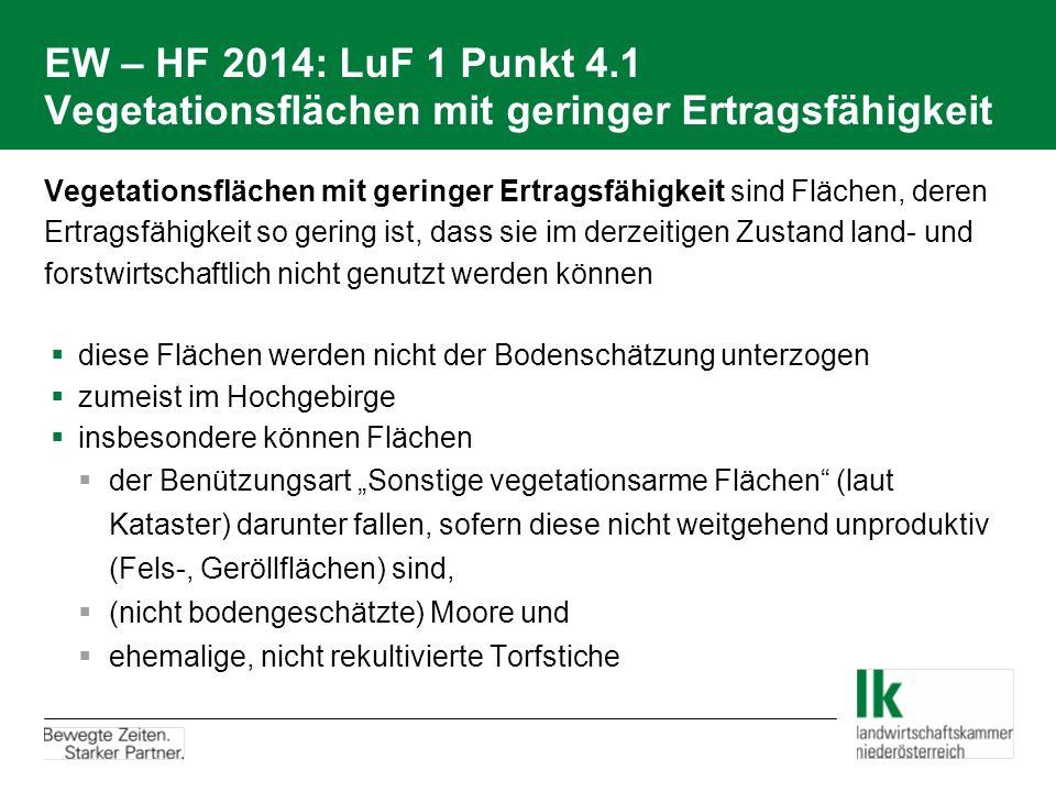 EW – HF 2014: LuF 1 Punkt 4.1 Vegetationsflächen mit geringer Ertragsfähigkeit Vegetationsflächen mit geringer Ertragsfähigkeit sind Flächen, deren Er