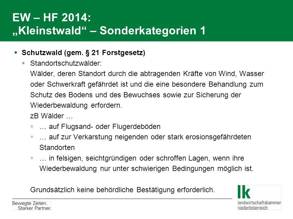 """EW – HF 2014: """"Kleinstwald"""" – Sonderkategorien 1  Schutzwald (gem. § 21 Forstgesetz)  Standortschutzwälder: Wälder, deren Standort durch die abtrage"""