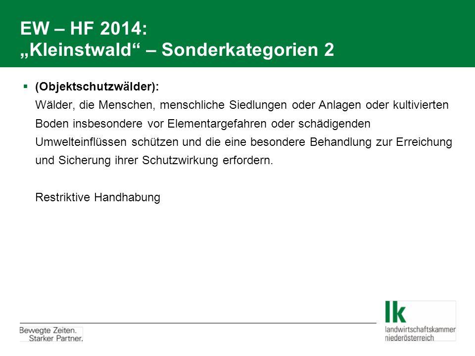 """EW – HF 2014: """"Kleinstwald"""" – Sonderkategorien 2  (Objektschutzwälder): Wälder, die Menschen, menschliche Siedlungen oder Anlagen oder kultivierten B"""