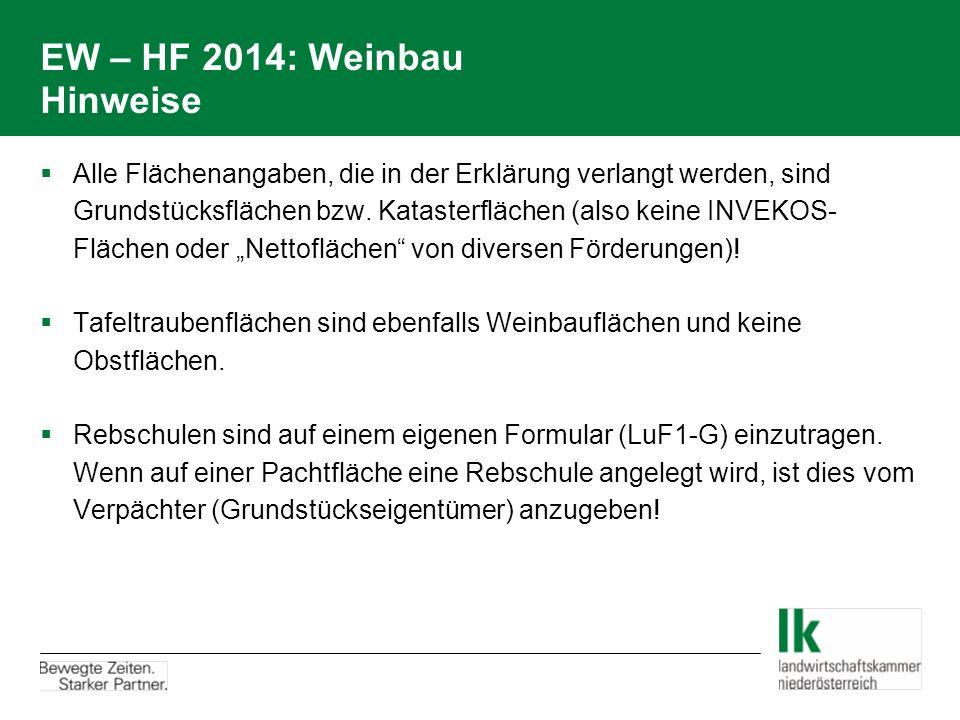 EW – HF 2014: Weinbau Hinweise  Alle Flächenangaben, die in der Erklärung verlangt werden, sind Grundstücksflächen bzw.