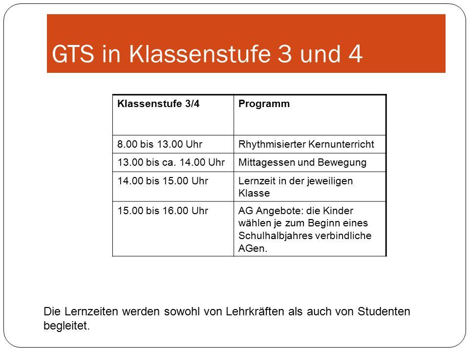 GTS in Klassenstufe 3 und 4 Klassenstufe 3/4Programm 8.00 bis 13.00 UhrRhythmisierter Kernunterricht 13.00 bis ca.
