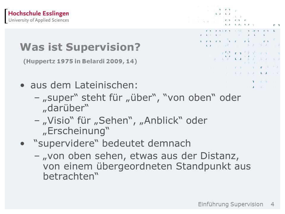 Einführung Supervision 4 Was ist Supervision.
