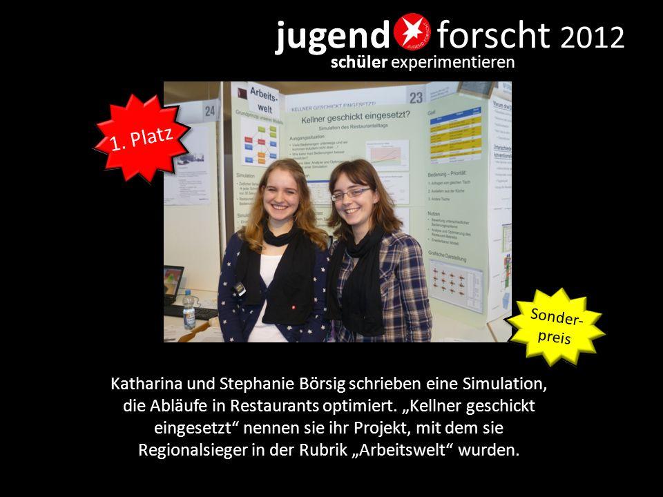 """jugend forscht 2012 schüler experimentieren Katharina und Stephanie Börsig schrieben eine Simulation, die Abläufe in Restaurants optimiert. """"Kellner g"""
