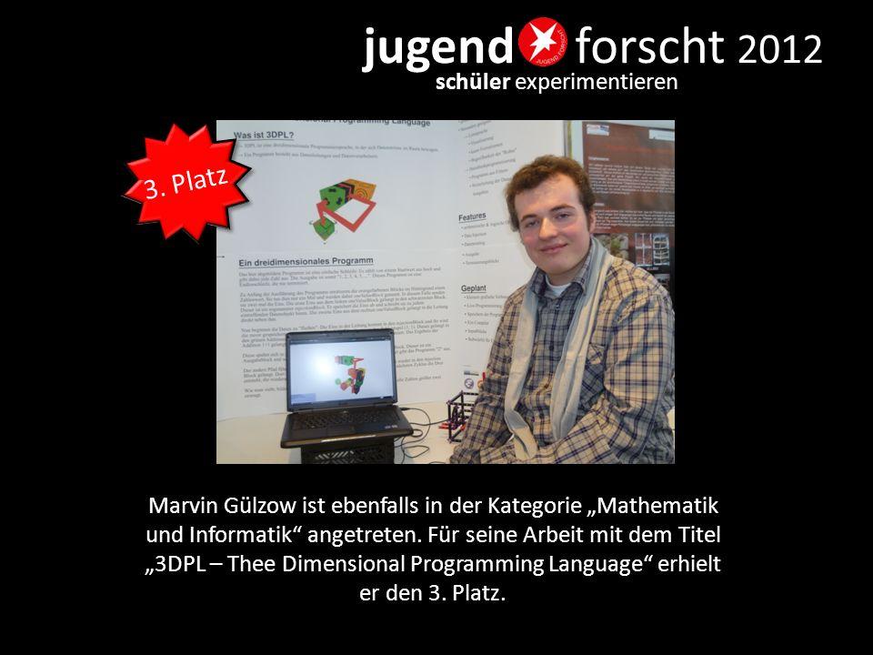 """jugend forscht 2012 schüler experimentieren Marvin Gülzow ist ebenfalls in der Kategorie """"Mathematik und Informatik"""" angetreten. Für seine Arbeit mit"""