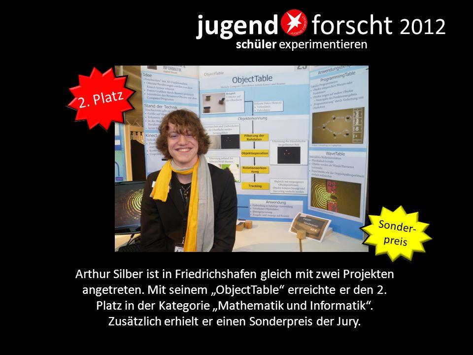 """jugend forscht 2012 schüler experimentieren Arthur Silber ist in Friedrichshafen gleich mit zwei Projekten angetreten. Mit seinem """"ObjectTable"""" erreic"""