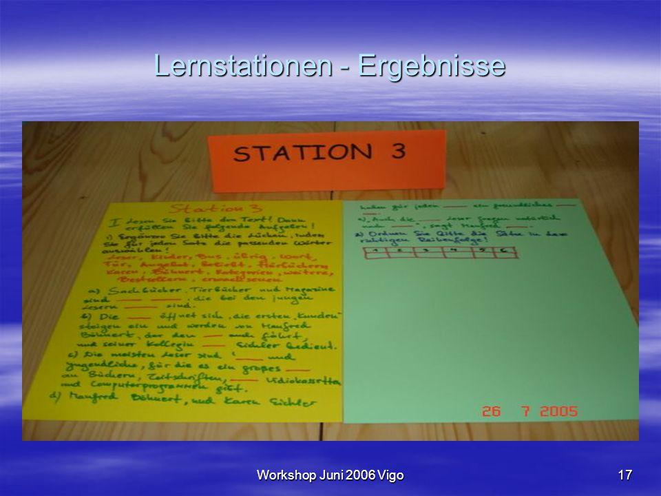 Workshop Juni 2006 Vigo17 Lernstationen - Ergebnisse