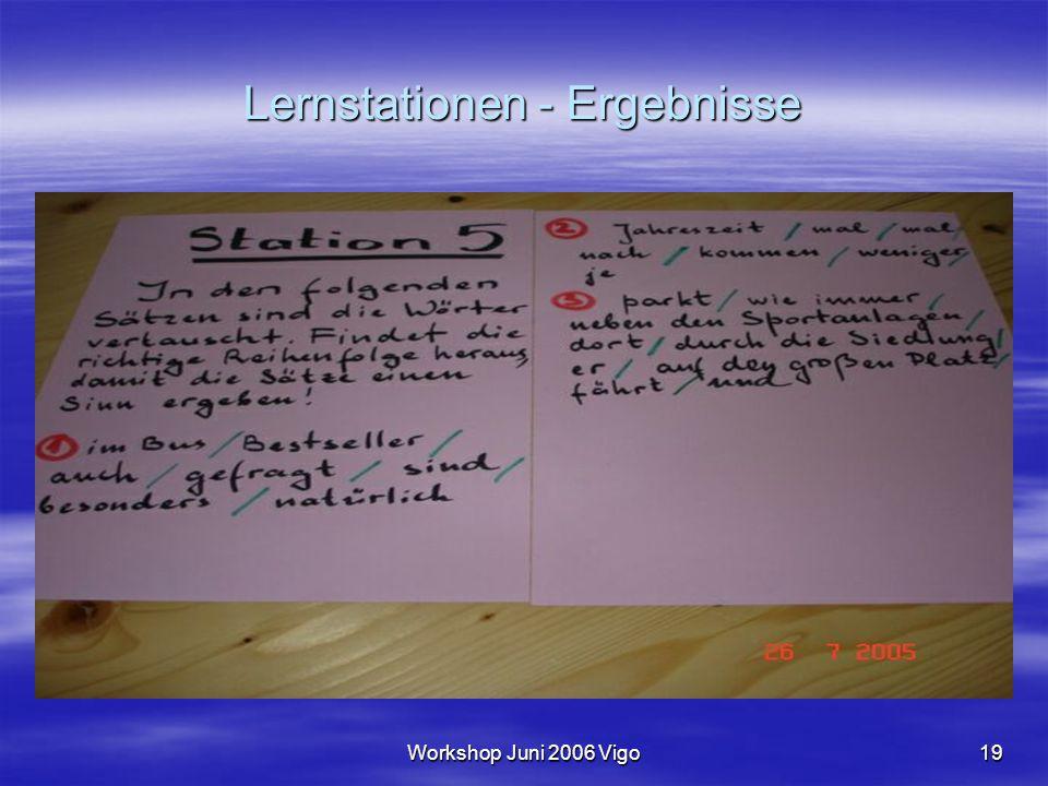 Workshop Juni 2006 Vigo19 Lernstationen - Ergebnisse