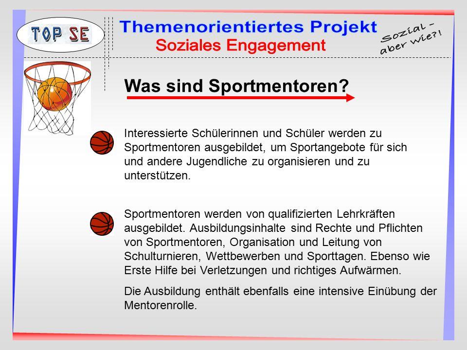 Was sind Sportmentoren? Interessierte Schülerinnen und Schüler werden zu Sportmentoren ausgebildet, um Sportangebote für sich und andere Jugendliche z