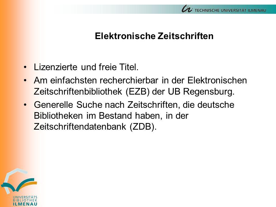 Elektronische Zeitschriften Lizenzierte und freie Titel.