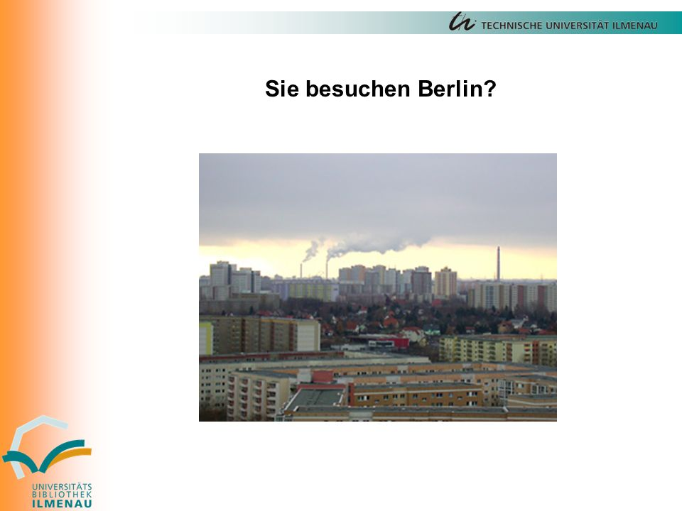 Sie besuchen Berlin