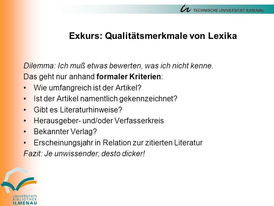 Exkurs: Qualitätsmerkmale von Lexika Dilemma: Ich muß etwas bewerten, was ich nicht kenne.