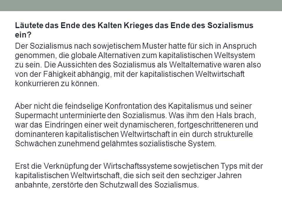 Läutete das Ende des Kalten Krieges das Ende des Sozialismus ein.
